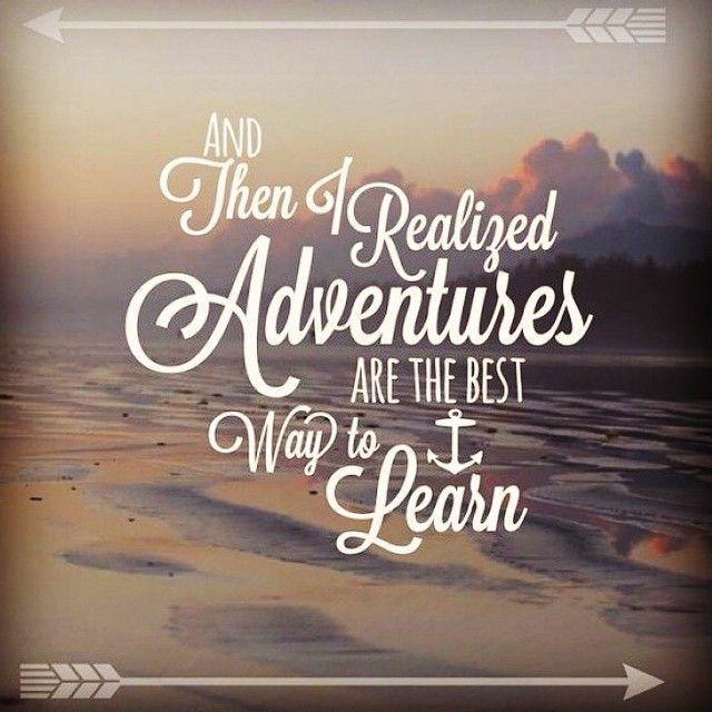 Y entonces me di cuenta de que las aventuras son la mejor manera de aprender