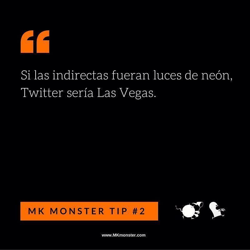 Si las indirectas fueran luces de neón, Twitter sería Las Vegas